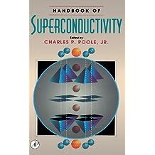 Handbook of Superconductivity by Charles K. Poole (1999-10-29)