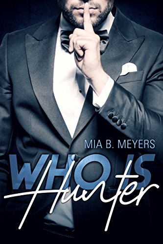 Who is Hunter (German Edition) por Mia B. Meyers