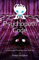 The Psychopath Code: Cracking the Predators that Stalk Us by Pieter Hintjens (2015-10-14)