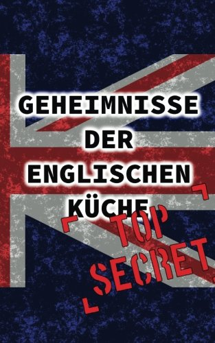 Geheimnisse der englischen Küche