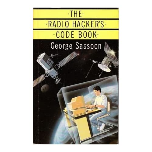 The Radio Hacker's Code Book (Duckworth Home Computing) by George Sassoon (1987-05-01)