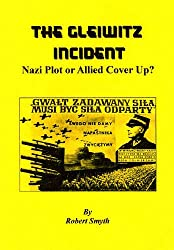 The Gleiwitz Incident: Nazi Plot-or Allied Cover Up?