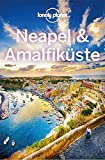 Lonely Planet Reiseführer Neapel & Amalfiküste (Lonely Planet Reiseführer Deutsch) -