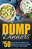 Best Dump Dinners - Dump Dinners: Top 50 Dump Dinners Meals On Review