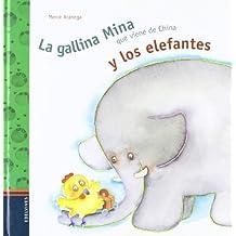 La gallina Mina que viene de China y los elefantes