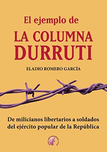 El ejemplo de la columna Durruti: De milicianos libertarios a ...