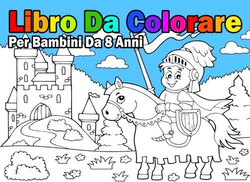 Libro da colorare per bambini da 8 anni per ragazzi