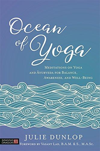Ocean of Yoga: Meditations on Yoga and Ayurveda for Balance ...