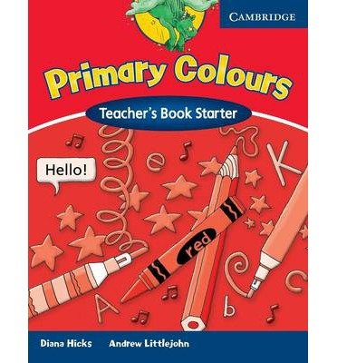 [(Primary Colours Teacher's Book Starter)] [ By (author) Diana Hicks, By (author) Andrew Littlejohn ] [July, 2002]