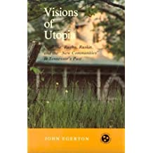 Visions Utopia: Nashoba, Rugby, Ruskin, New Communities (Tennessee Three Star Books) by John Egerton (1977-10-29)