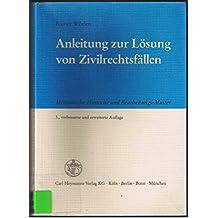 Anleitung zur Lösung von Zivilrechtsfällen. Methodische Hinweise und Bearbeitungs-Muster