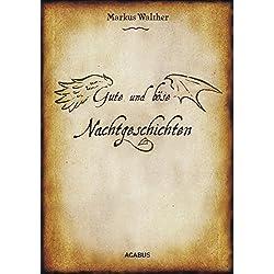 Gute und Böse Nachtgeschichten: Überarbeitete und erweiterte Neuausgabe