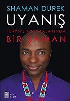 Uyanış: Türkiye Topraklarında Bir Şaman