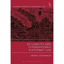 EU Liability and International Economic Law (Modern Studies in European Law)