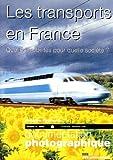 Les Transports en France. Quelles Mobilites ....  (Dossier N.8066)