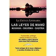 Las Leyes de Manu: Manava Dharma Sastra. La Critica Literaria. Traducido, Prologado y Anotado Por Juan B. Bergua. by Juan Bautista Bergua (2010-05-10)