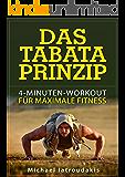 Das Tabata-Prinzip: 4-Minuten-Workout für maximale Fitness (Fettverbrennung, Ganzköpertraining, WISSEN KOMPAKT)