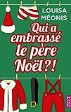 Qui a embrassé le père Noël ? de Louisa Méonis