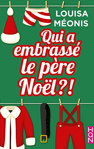 Qui a embrasse le pere Noel-Louisa Meonis (2017)