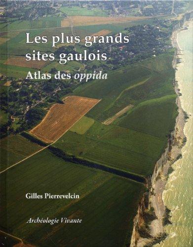 Les plus grands sites gaulois par Gilles Pierrevelcin