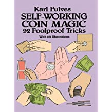 Self-Working Coin Magic: 92 Foolproof Tricks
