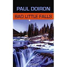 Bad Little Falls: A Mike Bowditch Mystery by Paul Doiron (2013-09-01)