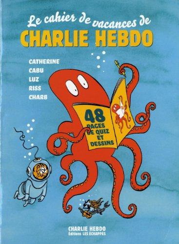 Le cahier de vacances de Charlie Hebdo