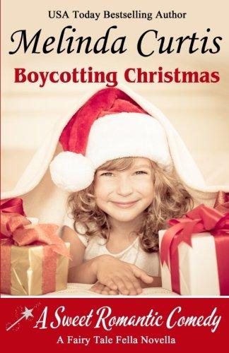 Boycotting Christmas: A Fairy Tale Fella Story