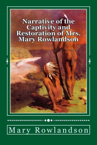 Buy essay online cheap narrative of the captivity and restoration of mrs  rownlandson A Great Book Study   blogger