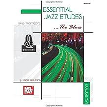 Essential Jazz Etudes...The Blues: Bass/Trombone