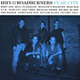 Songtexte von Hi Fi and the Roadburners - Fear City