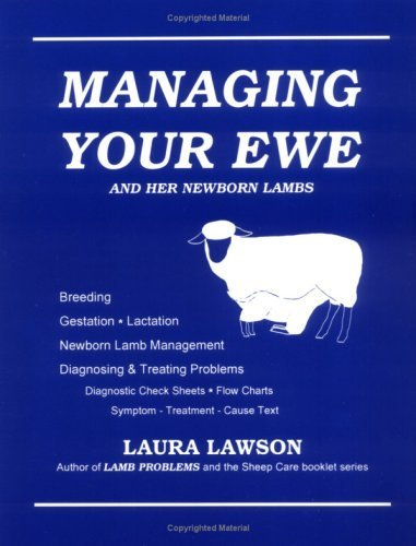 Managing Your Ewe and Her Newborn Lambs by Laura Lawson (2013-05-01)
