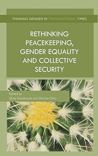 Rethinking Peacekeeping, Gender Equality and Collective Security (Thinking Gender in Transnational Times)
