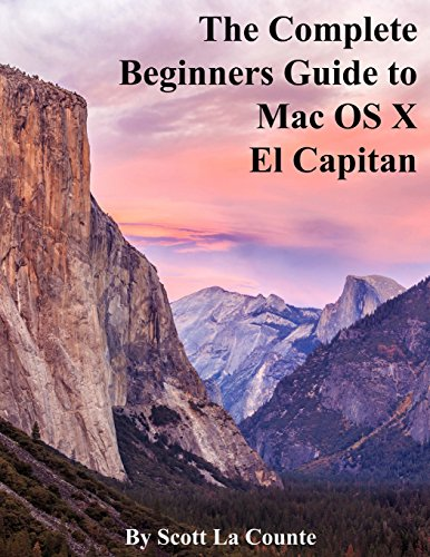 The Complete Beginners Guide to Mac OS X El Capitan: (For MacBook, MacBook Air, MacBook Pro, iMac, Mac Pro, and Mac Mini) Consumer-systeme Macbook Air