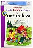 La Naturaleza (Mi primer curso de inglés 1.000 palabras)