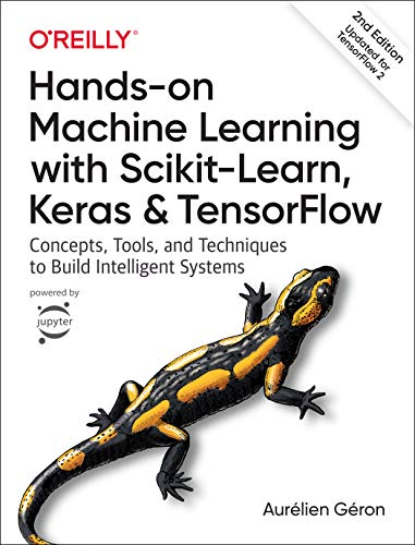 Hands-on Machine Learning With Scikit-learn, Keras, and Tensorflow: Concepts, Tools, and Techniques to Build Intelligent Systems di Aurélien Géron