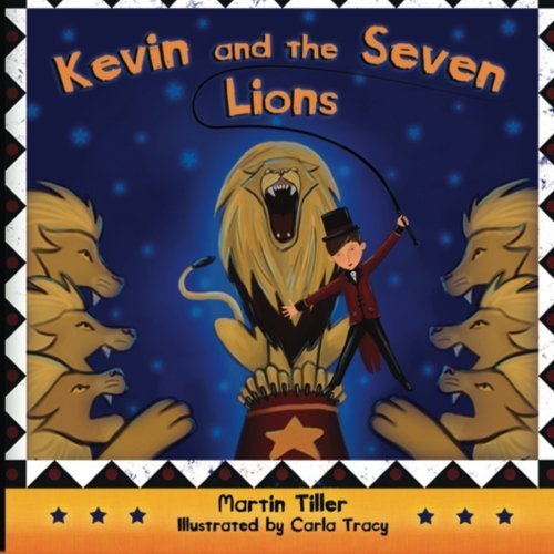 Kevin and the Seven Lions by Mr. Martin C Tiller (2013-01-16) -