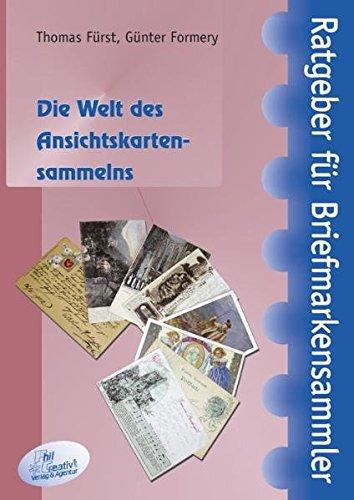 Die Welt des Ansichtskartensammelns: Wissenswertes über Philokartie (Ratgeber für Briefmarkensammler)