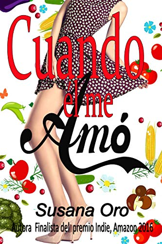 Cuando él me amó: Novela romántica contemporánea. Comedia ...