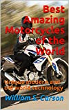Best Amazing Motorcycles of the World: Unique modern and old world technology