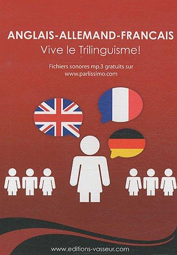 Anglais-allemand-français : Vive le Trilinguisme ! par Jean-Pierre Vasseur