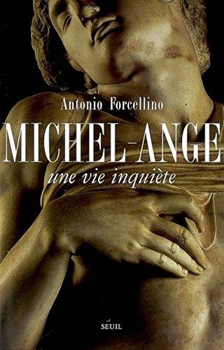 Michel-Ange. Une vie inquiète par Antonio Forcellino