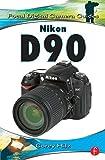 Nikon D90: Focal Digital Camera Guides