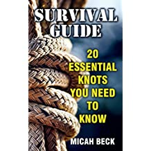 Survival Guide: 20 Essential Knots You Need To Know (English Edition)