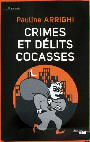 Crimes et délits cocasses (DOCUMENTS) (French Edition)
