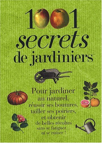 1001 Secrets de jardiniers