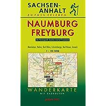 Wanderkarte Naumburg, Freyburg: mit Memleben, Nebra, Bad Bibra, Eckartsberga, Bad Kösen, Goseck (Thüringen zu Fuß erleben / Wanderkarten, 1:30.000)