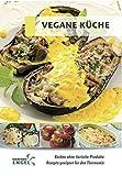 Vegane Küche - Rezepte geeignet für den Thermomix: Kochen ohne tierische Produkte