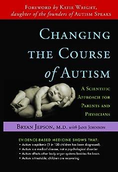 Changing the Course of Autism par [Johnson, Jane, Jepson, Bryan]