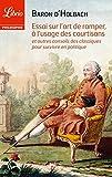 Essai sur l'art de ramper, à l'usage des courtisans - Et autres conseils des classiques pour survivre en politique - Format Kindle - 9782290088050 - 1,99 €